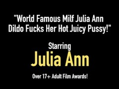 World Famous Milf Julia Ann Dildo Fucks Her Hot Juicy Pussy! Thumb
